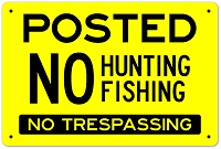Posted Sign No Fishing No Hunting No Trespassing