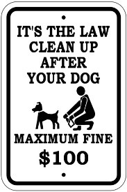"18"" x 12"" It's The Law Clean Up After Your Dog with Fine Amount"