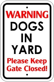 "18"" x 12"" Warning Dogs In Yard Please Keep Gate Closed"