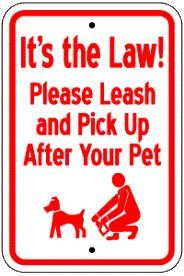 "18"" x 12"" It's The Law Please Leash and Pick Up After Your Pet"