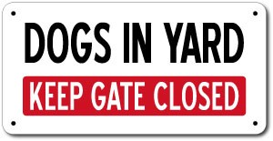 "6"" x 12"" Dogs In Yard Keep Gate Closed Sturdy All Weather Aluminum Sign"
