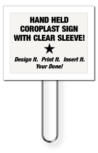 Hand Held Coroplast Sign with Clear Plastic Sleeve