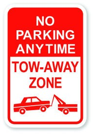 "18"" x 12"" No Parking Any Time  Tow Away Zone"