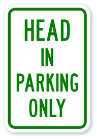 "18"" x 12"" Head In Parking Only Sign"