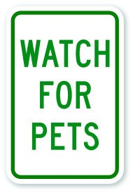 "18"" x 12"" Watch For Pets"