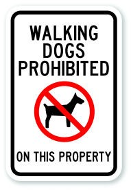 "18"" x 12"" Walking Dogs Prohibited On This Property"