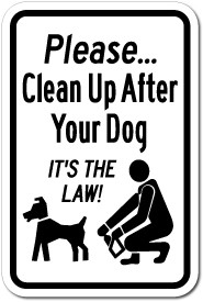 Please Clean Up After Your Dog It S The Law