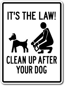 "12"" x 9"" It's The Law Please Clean Up After Your Dog"