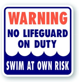 "18"" x 18"" Warning! No Lifeguard On Duty Swim At Your Own Risk Sign"