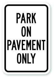 "12"" x 18"" Park On Pavement Only Sign"