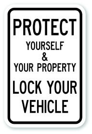 "12"" x 18"" Protect Yourself And Your Property Lock Your Vehicle Sign"