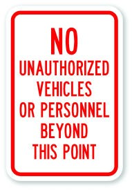 "12"" x 18"" No Unauthorized Vehicles Or Personnel Beyond This Point Sign"