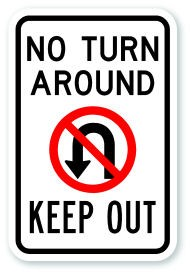 "18"" x 12"" No Turn Around Keep Out Sign"