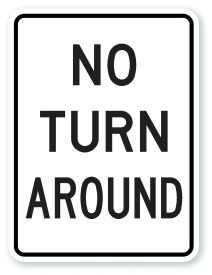 "24"" x 18"" No Turn Around Sign"